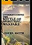 Understanding the battle of Spiritual Warfare