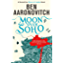 Moon Over Soho: The Second Rivers of London novel (A Rivers of London novel Book 2)