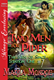 Two Men for Piper [The Men of Space Station One #7] (Siren Publishing Menage Everlasting)