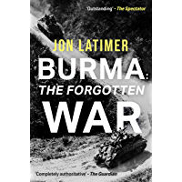 Burma: The Forgotten War (English Edition)