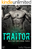 TRAITOR: A Military Romance Novel (Military Men Book 3)