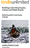 Building Cedar Strip Kayaks, Canoes and Paddle Boards