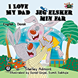 I Love My Dad Jeg elsker min far (English Danish Bilingual Collection) (Danish Edition)