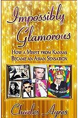Impossibly Glamorous Kindle Edition