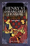 Henry VI and Margaret of Anjou: A Marriage of Unequals