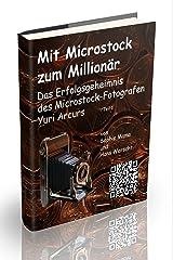 Mit Microstock zum Millionär? - Teil 1 (German Edition) Kindle Edition