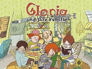 Gloria Und Ihre Familie