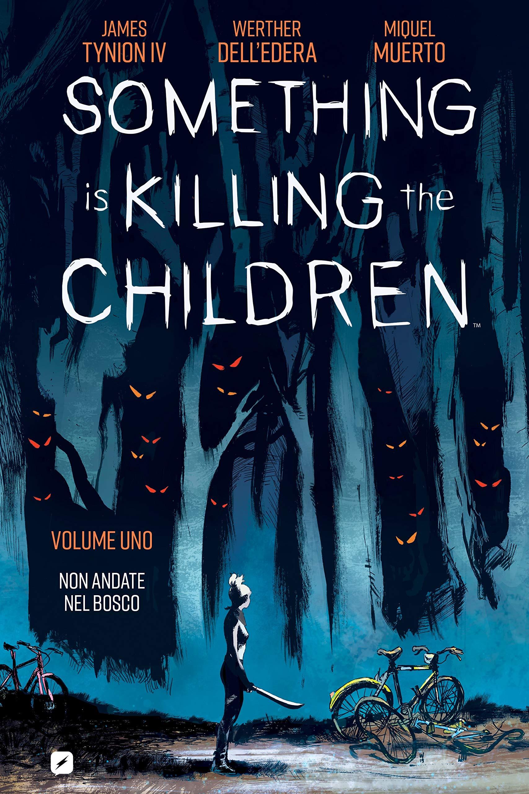 Something is Killing the Children capitolo 1: Non Andate nel Bosco: Vol. 1:  Amazon.it: James Tynion IV, Werther Dell'Edera: Libri