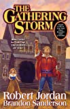 The gathering storm : book twelve of the wheel of time / Robert Jordan and Brandon Sanderson