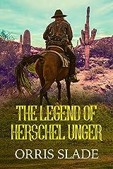 The Legend of Herschel Unger Kindle Edition