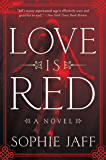 Love Is Red: A Novel (The Nightsong Trilogy)