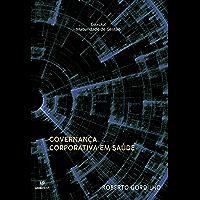 Governança Corporativa em Saúde (Maturidade de Gestão Livro 2)