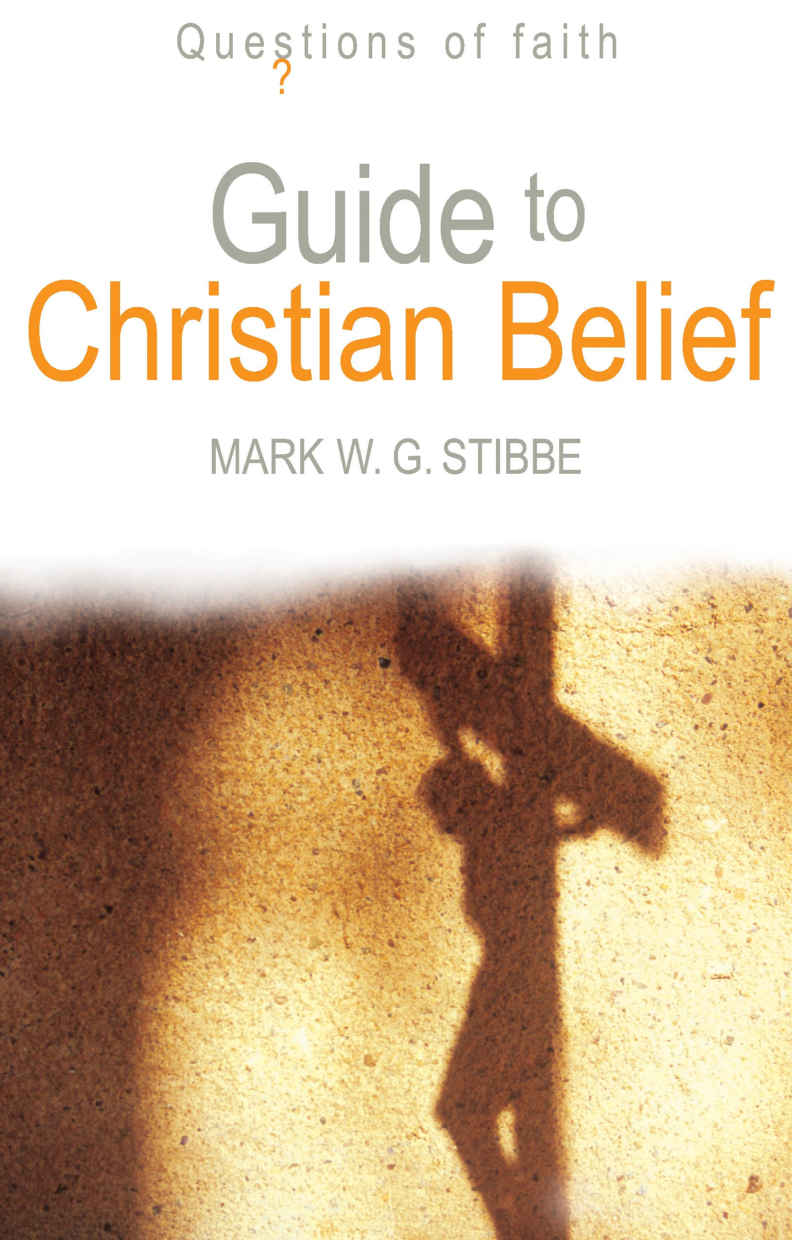 Guide to Christian Belief (Questions of Faith) pdf epub