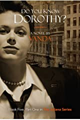 Do You Know Dorothy?: Book 5, Part 1 (The Juliana Series) Kindle Edition