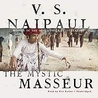 The Mystic Masseur: A Novel