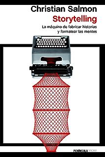 Storytelling: La máquina de fabricar historias y formatear las mentes (Spanish Edition)