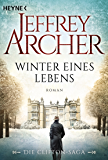 Winter eines Lebens: Die Clifton Saga 7 - Roman (Die Clifton-Saga) (German Edition)
