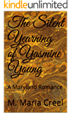 The Silent Yearning of Yasmine Young: A Maryland Romance (Maryland Romances Book 5)