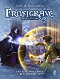 Frostgrave: Second Edition: Fantasy Wargames in the Frozen City