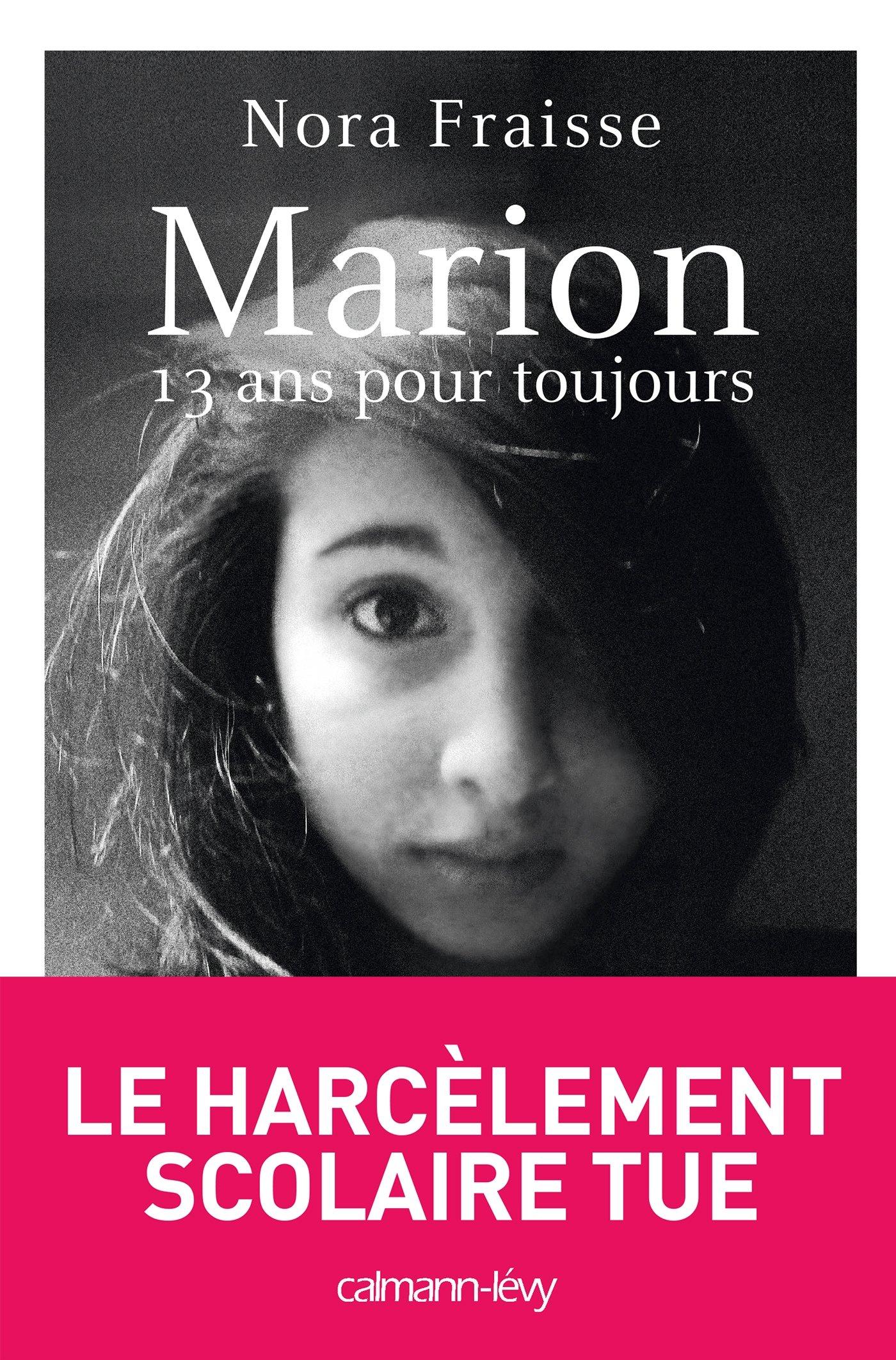 Amazon Fr Marion 13 Ans Pour Toujours Nora Fraisse Livres