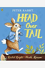 Peter Rabbit: Head Over Tail: inspired by Beatrix Potter's iconic character Kindle Edition
