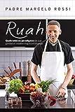 Ruah - Quebrando os Paradigmas de que Gordura É Saúde e Magreza É Doença