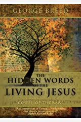 The Hidden Words of the Living Jesus: A Commentary on the Gospel of Thomas Kindle Edition
