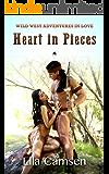 Heart in Pieces (Wild West Adventures in Love (book 5))