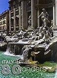 Italy in 80 wonders. Ediz. illustrata
