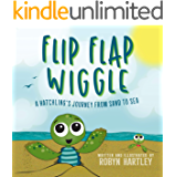 Flip Flap Wiggle: A Hatchling's Journey From Sand to Sea