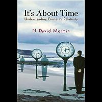 It's About Time: Understanding Einstein's Relativity (English Edition)