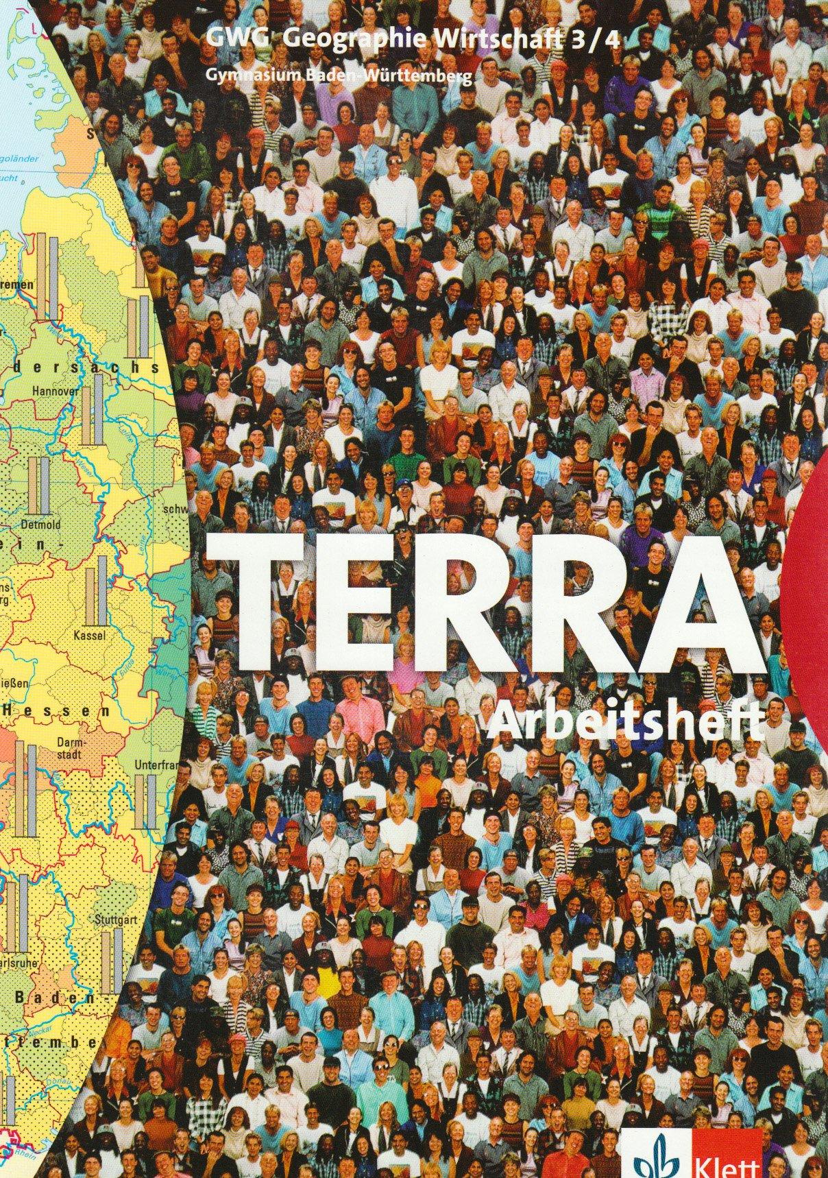 Terra - GWG 3/4 Geographie Wirtschaft: Arbeitsheft7./8. Schuljahr