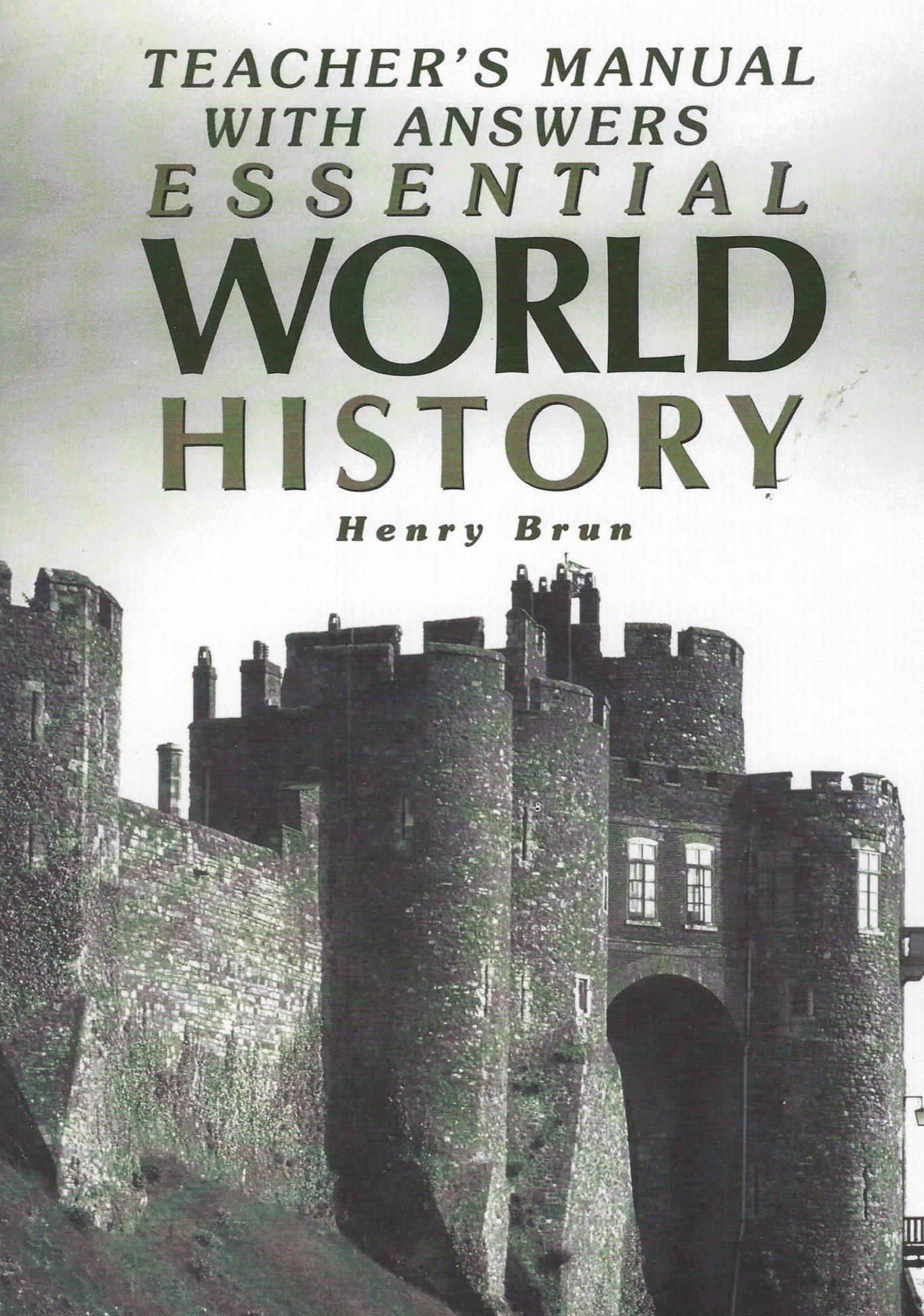 Teacher's Manual with Answers Essential World History: Henry