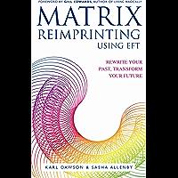 Matrix Reimprinting using EFT: Rewrite Your Past, Transform Your Future (English Edition)