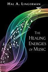 The Healing Energies of Music Kindle Edition
