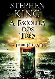 A escolha dos três (A Torre Negra Livro 2)