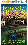 The Imaginary Friends and the Box of Desires (The Imaginary Friends Saga Book 2)