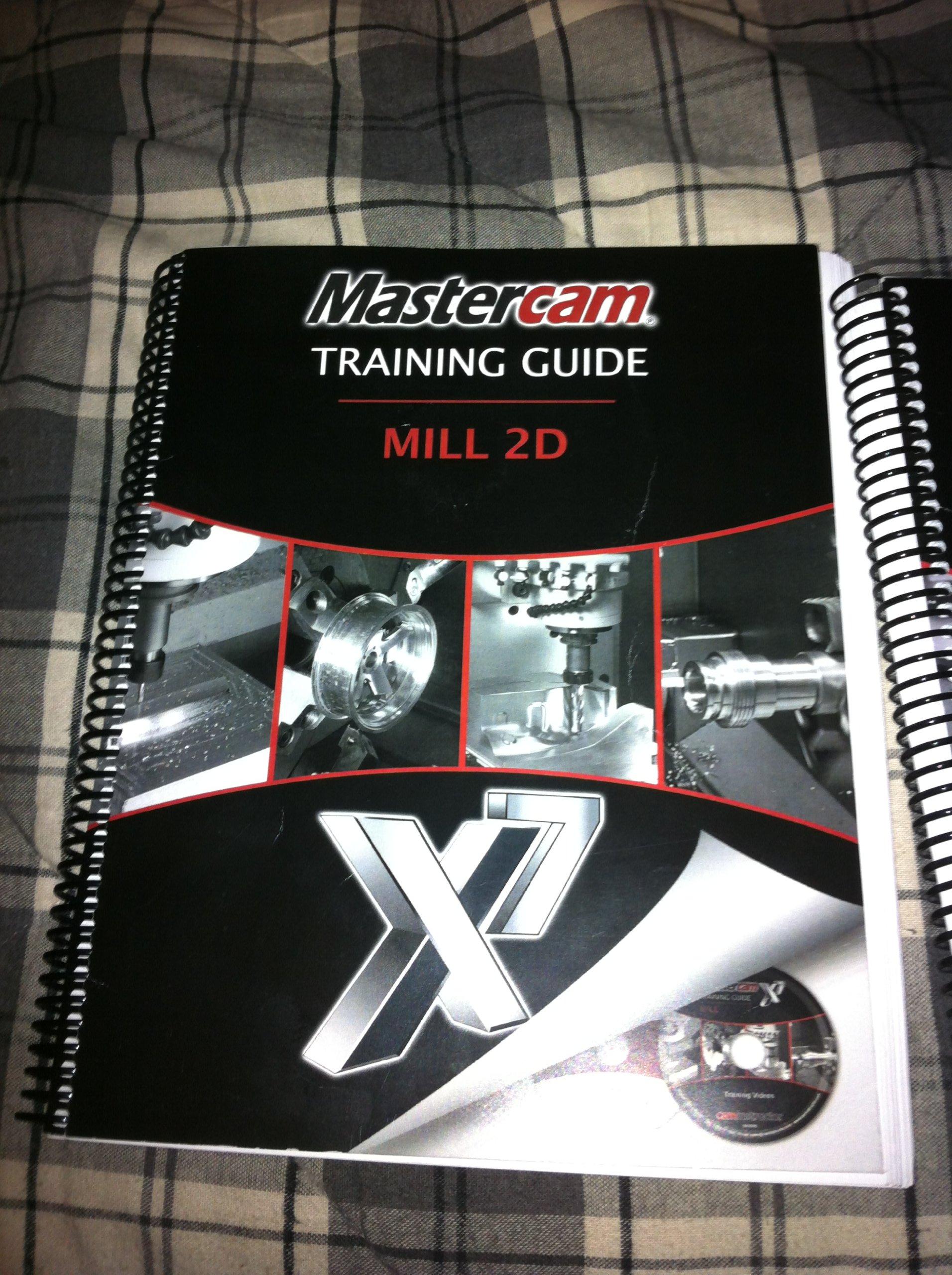 Mastercam X7 Training Guide Mill 2: Manton, and Duane