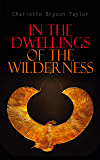 In the Dwellings of the Wilderness: The Curse of an Egyptian Mummy (Horror & Supernatural Mystery)