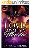 Love, Loyalty And Murder