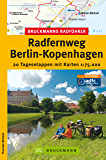 Bruckmanns Radführer Berlin-Kopenhagen: 20 Tagesetappen zwischen zwei pulsierenden Metropolen