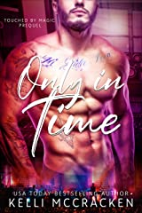 Only in Time: Touched by Magic Prequel Kindle Edition