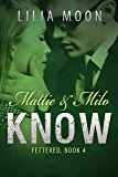 KNOW - Mattie & Milo (Fettered Book 4)