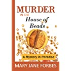 Murder in the House of Beads: A Mystery in Paradise (House of Beads Cozy Mystery Series Book 1)