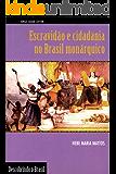 Escravidão e cidadania no Brasil monárquico (Descobrindo o Brasil)