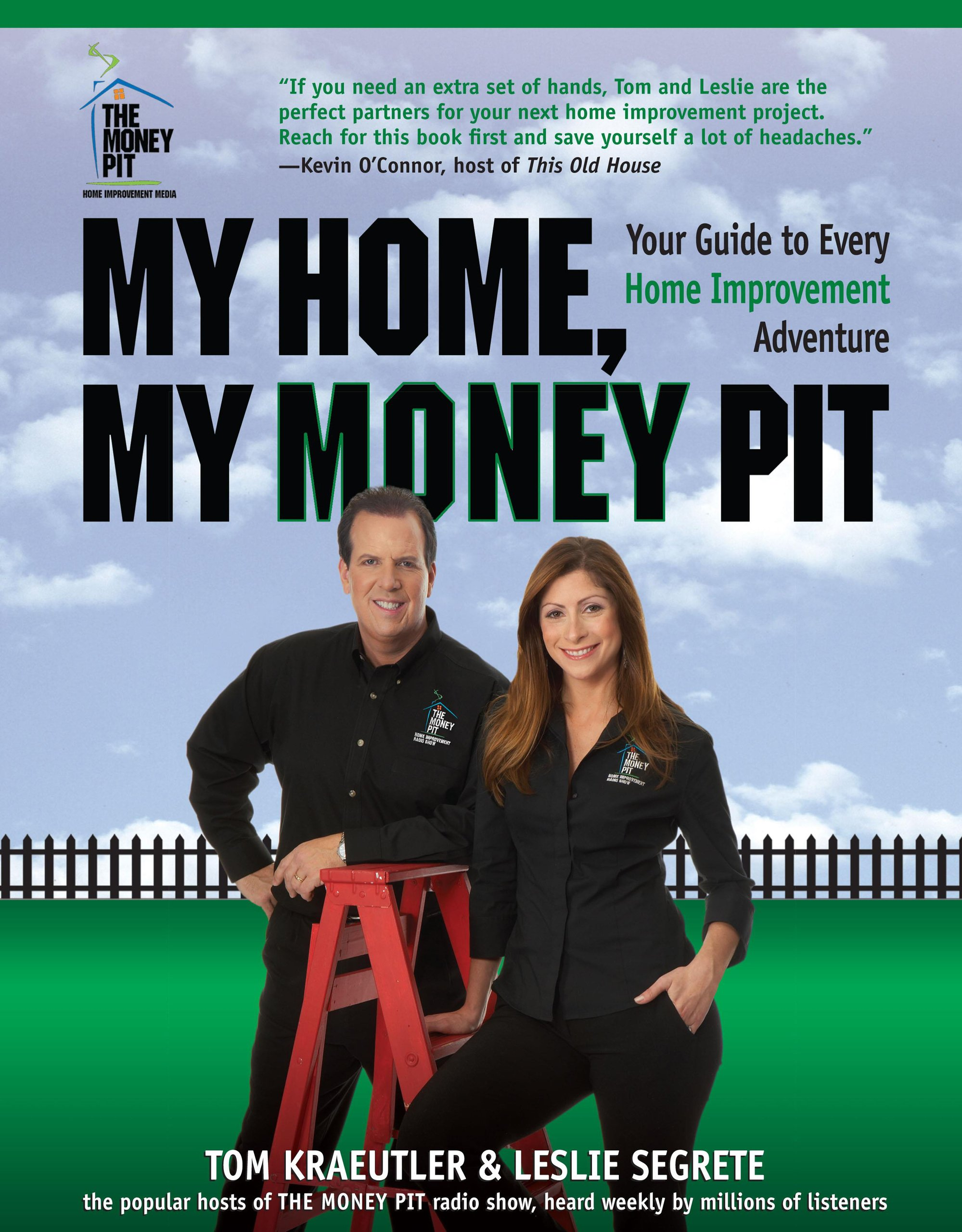 My home my money pit your guide to every home improvement my home my money pit your guide to every home improvement adventure tom kraeutler leslie segrete 9781599212876 amazon books solutioingenieria Gallery