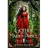 Gothel and the Maiden Prince (A Villain's Ever After)