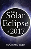 The Solar Eclipse of 2017: Where and How to Best View It