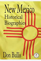 New Mexico Historical Biographies Kindle Edition