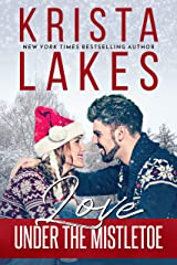 Love Under the Mistletoe: A Small Town Christmas Love Story Kindle Edition